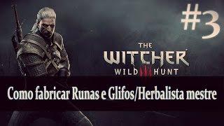 The Witcher 3 - Como fabricar Runas e Glifos/Herbalista mestre [Gremist]