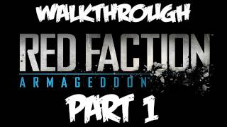 Red Faction Armageddon: Walkthrough Part 1 - Let