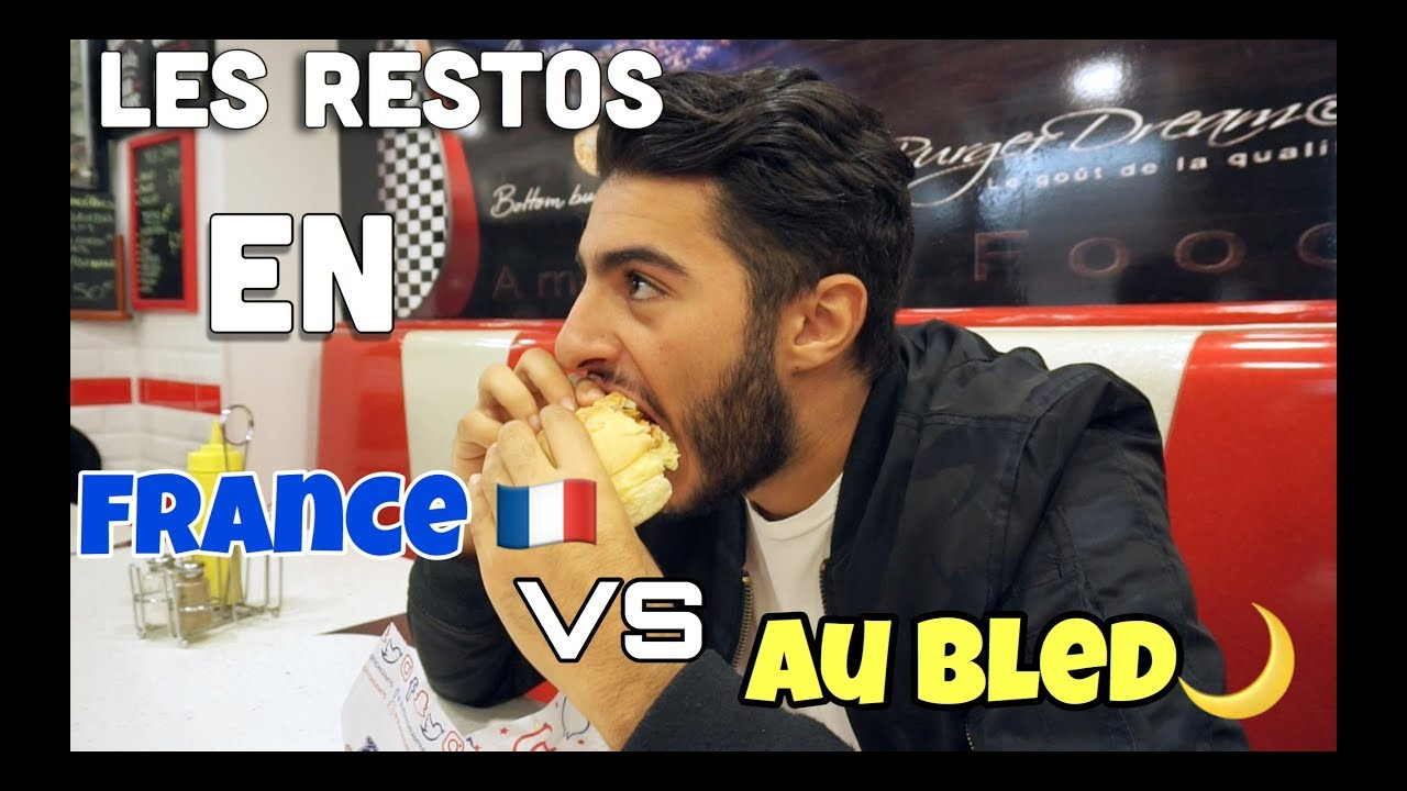 RESTAURANTS EN FRANCE VS AU BLED - FAHD EL