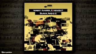 Robert Glasper -  Trust [feat Marsha Ambrosius]