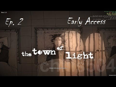 """The Town of Light Ep.2 """"Strange Surgeries and keeping Charlotte warm!"""""""