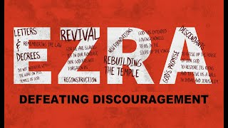 Ezra #3 - Defeating Discouragement