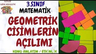 GEOMETRİK CİSİMLERİN AÇILIMI 3.SINIF SINIF ARKADAŞIM