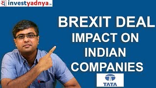 BREXIT Deal | What it means for Indian Companies & Sectors ?