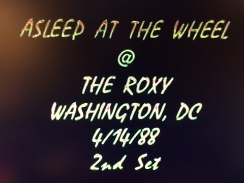 Asleep At The Wheel @ The Roxy - Wash DC 4-14-88 2nd Set