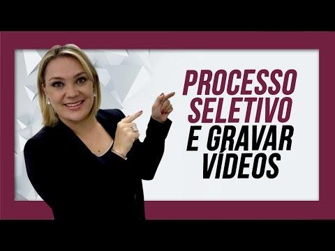 Processo Seletivo e Gravar vídeos / Parte 284 de 365
