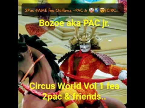 2Pac -FAME fea Outlawz —PAC Jr 🤡🌎🤯(CIRCUS WORLD VOL 1)