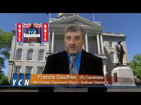 YCN Soapbox: Francis Gauthier Candidate for NH House of Representatives, Claremont Ward 1