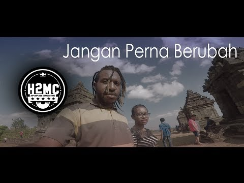 H2MC - Jangan Pernah Berubah | Hip-Hop Papua  | NEW