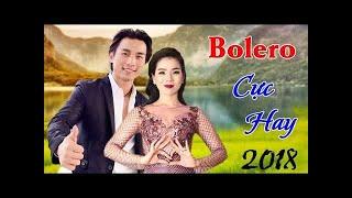 Đan Nguyên - Lệ Quyên Bolero 2018, LK Sến Trữ Tình Gây Nghiện, Tuyển Chọn Bolero Buồn Nhất 2018