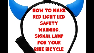 Gambar cover Mr.DK DIY ...  UNIQUE IDEA / How to make  Red Light LED Safety Warning for your Bicycle