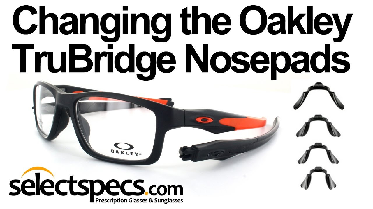 How to Change the TruBridge Nosepads on your Oakley Frames ...