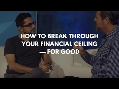How To Break Through Your Financial Ceiling — For Good | John Assaraf