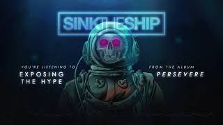 Sink The Ship - Exposing The Hype (OFFICIAL AUDIO)