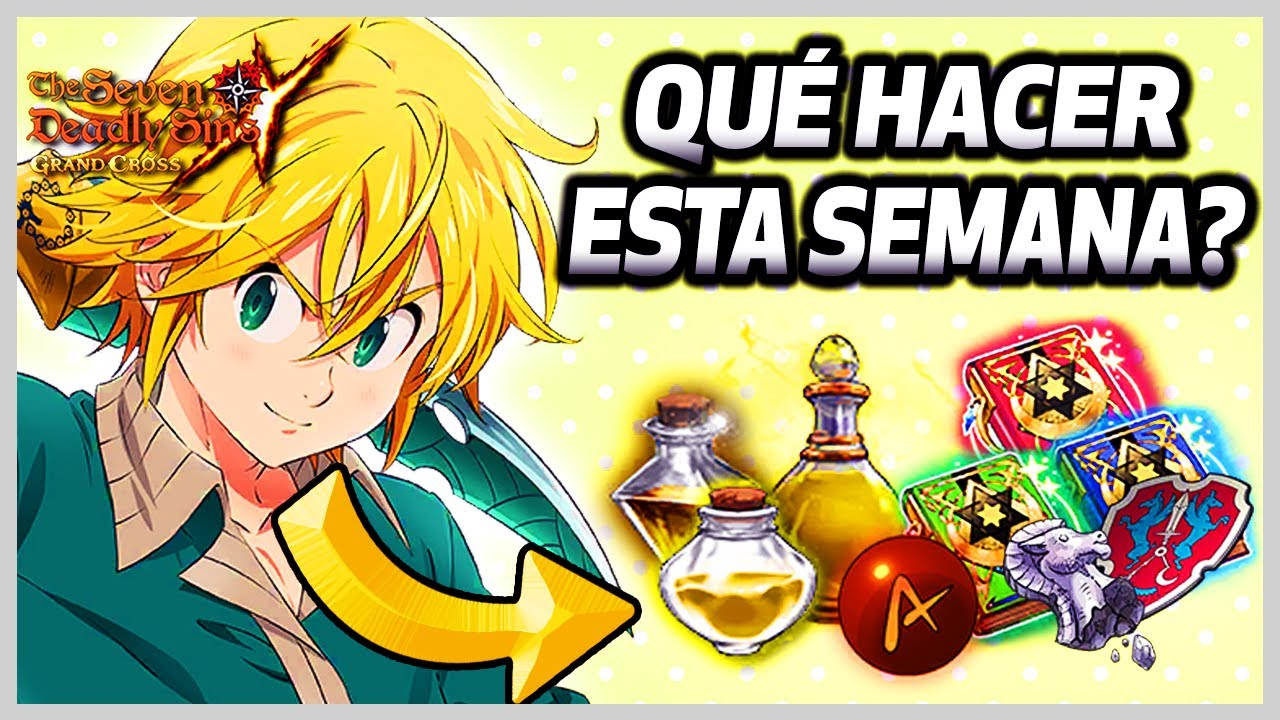 QUÉ DEBES FARMEAR ESTA SEMANA DE EVENTOS SEMANA 3 DE AGOSTO   7DS GRAND CROSS GLOBAL