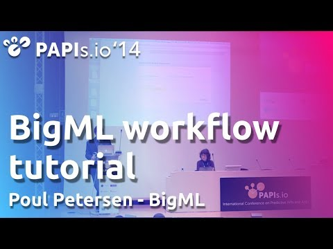 BigML tutorial - Poul Petersen - PAPIs.io '14