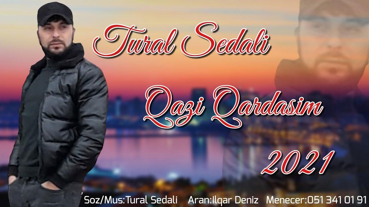 Tural Sedali - Qazi Qardasim 2021 ( Veten Qazileri Ucun)