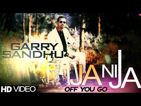 Garry Sandhu - Ja Ni Ja | Off You Go | Official Music Video | 2013