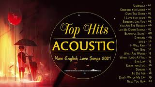 Top English Acoustic Love Songs Cover 2021 - Best Ballad Acoustic Cover of Popular Songs Of All Time
