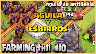 AGUILA DE ARTILLERIA 2 Y ESBIRROS 7 - FARMEANDO TH11 #10 - Clash of Clans - Español - CoC