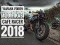 #yamaha | Vixion Modifikasi Cafe Racer 2018 | Biasa Aja??