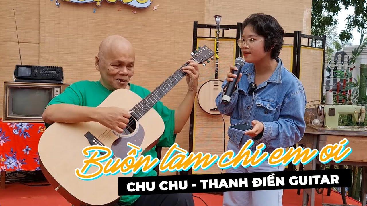 BUỒN LÀM CHI EM ƠI - Chu Chu, Thanh Điền Guitar, màn phối hợp quá ăn ý !!