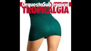 """Orquesta SubTropical """"Tinguilin"""""""