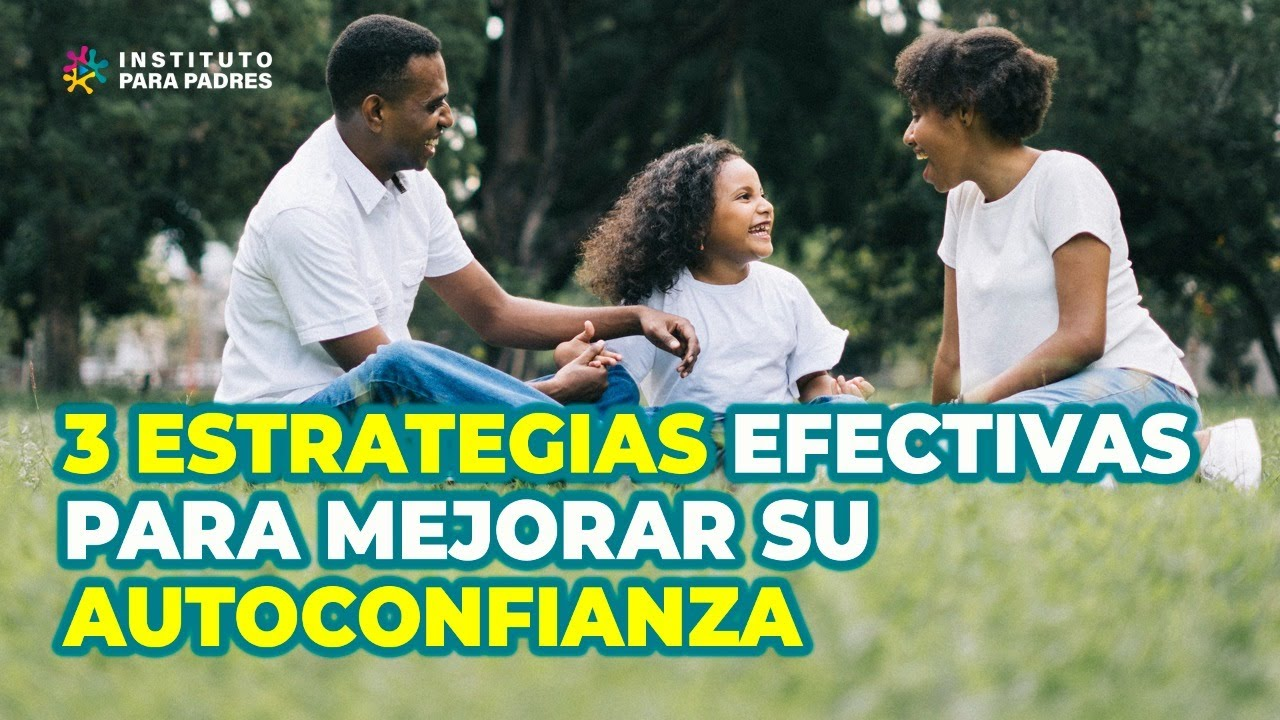 ESTIMULA LA AUTOCONFIANZA DE TU HIJO - 3 estrategias PODEROSAS
