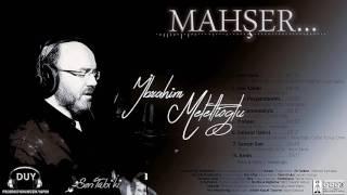 MAHŞER - İBRAHİM MELETLİOĞLU