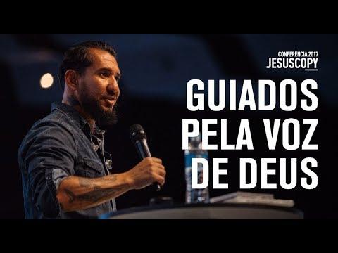 GUIADOS PELA VOZ DE DEUS - Rodolfo Abrantes - Conferência JesusCopy 2017