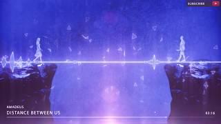 Amadeus - Distance Between Us