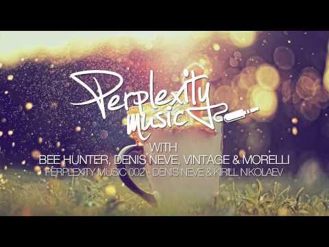 Perplexity Music #002 - Denis Neve & Kirill Nikolaev Mix [20.02.2015]