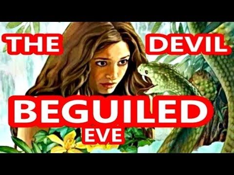 THE DEVIL BEGUILED EVE