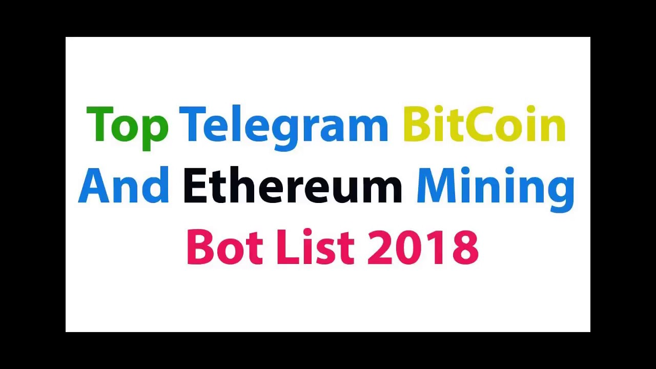 Top Telegram BitCoin And Ethereum Mining Bot List 2018 - YouTube