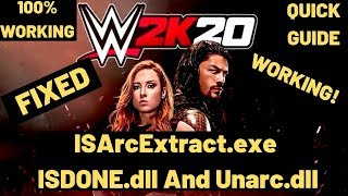 WWE 2K20 ISDone.dll FIXED| ISArcExtract.exe and Unarc.dll FIXED| 100% WORKING
