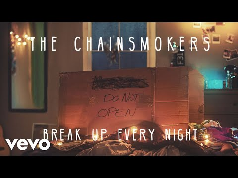 The Chainsmokers  Break Up Every Night Audio