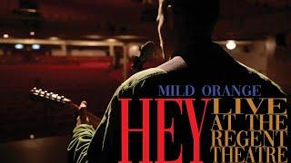 Mild Orange - Hey (Live at the Regent Theatre)