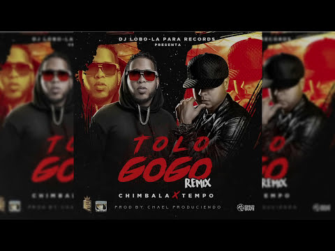 Chimbala Ft Tempo - To Lo Gogo Remix - Prod Chael 👇Dale Clip