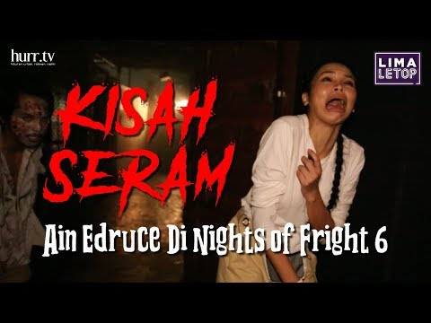 LimaLeTop! | Kisah Seram Ain Edruce Di Nights of Fright 6