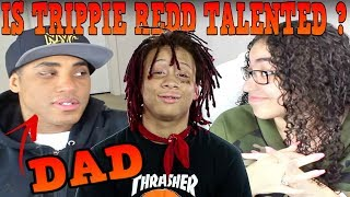MY DAD REACTS TO TRIPPIE REDD | TRIPPIE REDD REACTION