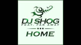 DJ SHOG feat. Far Away - Home (Single vs. Adrima Remix vs. Cabriolet Paris Remix)