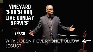 Vineyard Church ABQ Live Sunday Service 5/9/21