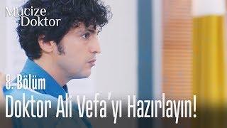 Doktor Ali Vefa'yı hazırlayın! - Mucize Doktor 8. Bölüm