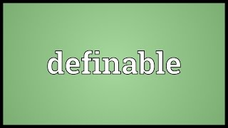 Definable Meaning