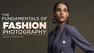 The Fundamentals of Fashion Photography with Shavonne Wong - Promo