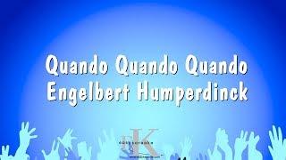Quando Quando Quando - Engelbert Humperdinck (Karaoke Version)
