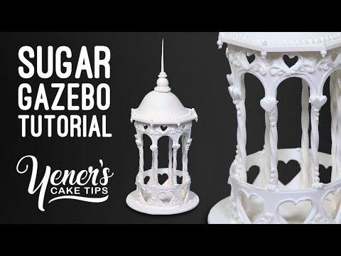 SUGAR GAZEBO Tutorial | Yeners Cake Tips With Serdar Yener From Yeners Way