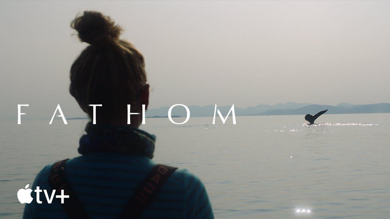 Fathom — Official Trailer | Apple TV+