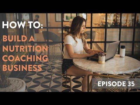 Episode 35: How to Build a Nutrition Coaching Business