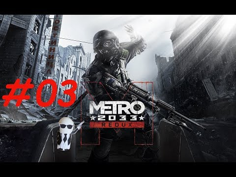 Metro 2033  #03 ☢ Willkommen in Riga ☢ Let's Play Metro 2033 Redux